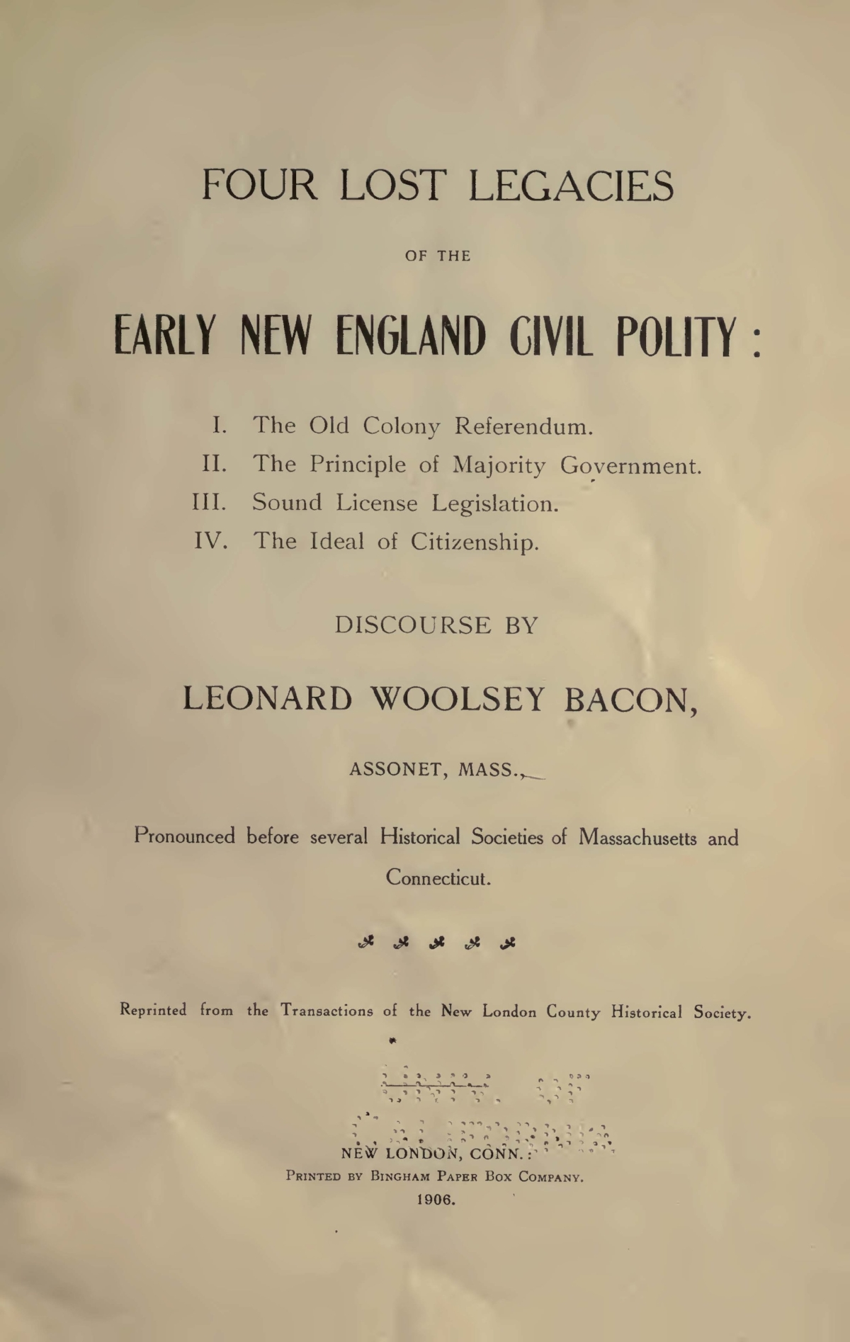 Bacon, Leonard Woolsey, Four Lost Legacies of the Early New England Civil Polity Title Page.jpg