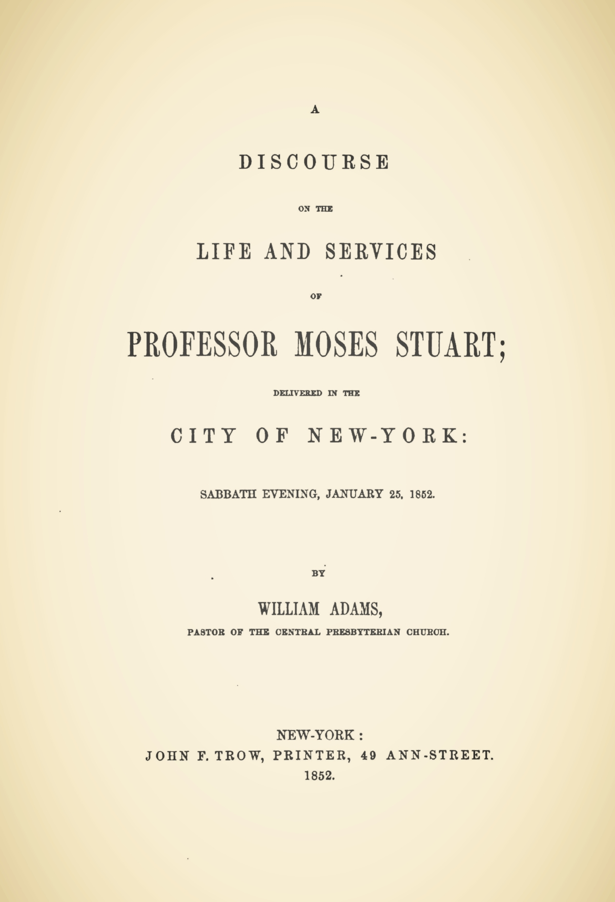Adams, William, A Discourse on the Life and Services of Professor Moses Stuart Title Page.jpg
