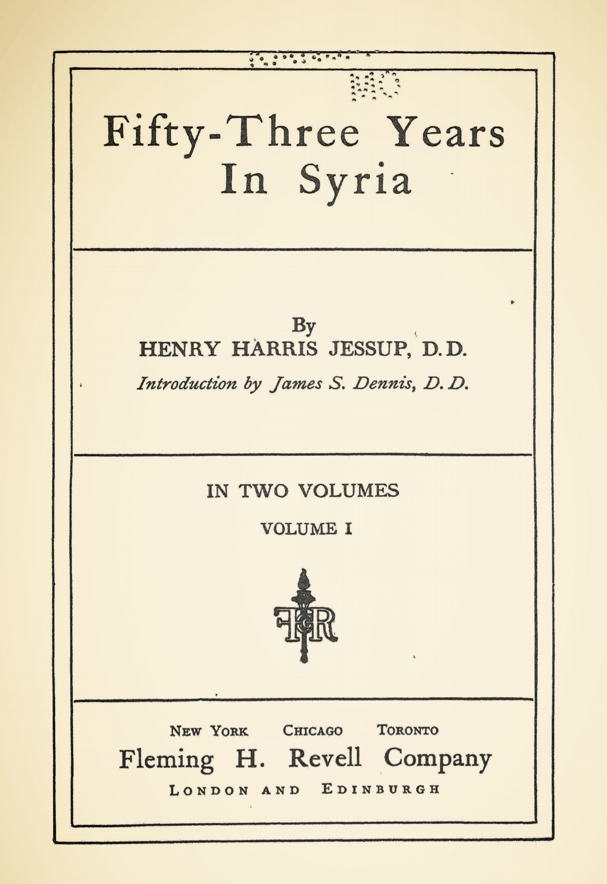 Jessup, Henry Harris, Fifty-Three Years in Syria, Vol. 1 Title Page.jpg