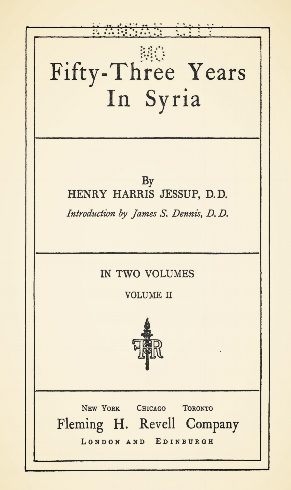 Jessup, Henry Harris, Fifty-Three Years in Syria, Vol. 2 Title Page.jpg