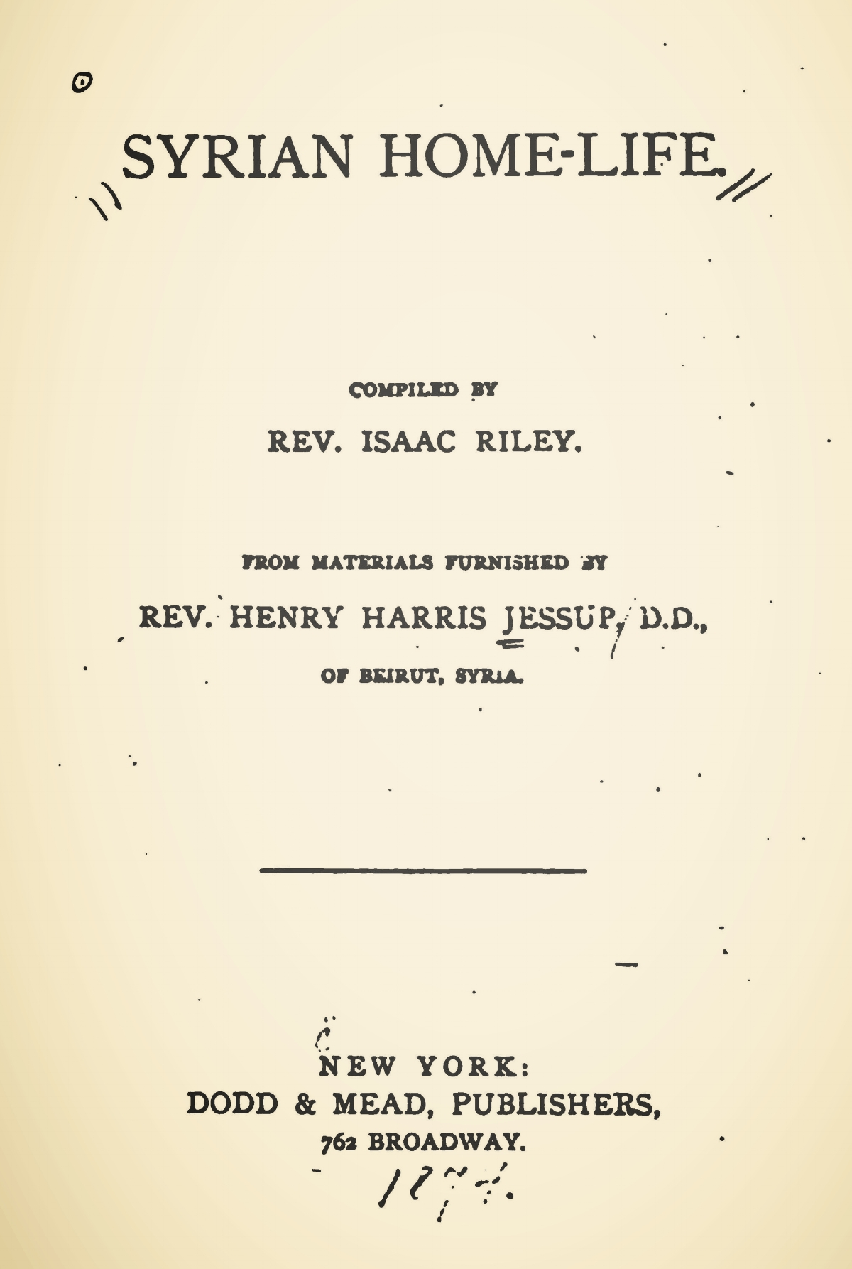 Jessup, Henry Harris, Syrian Home Life Title Page.jpg