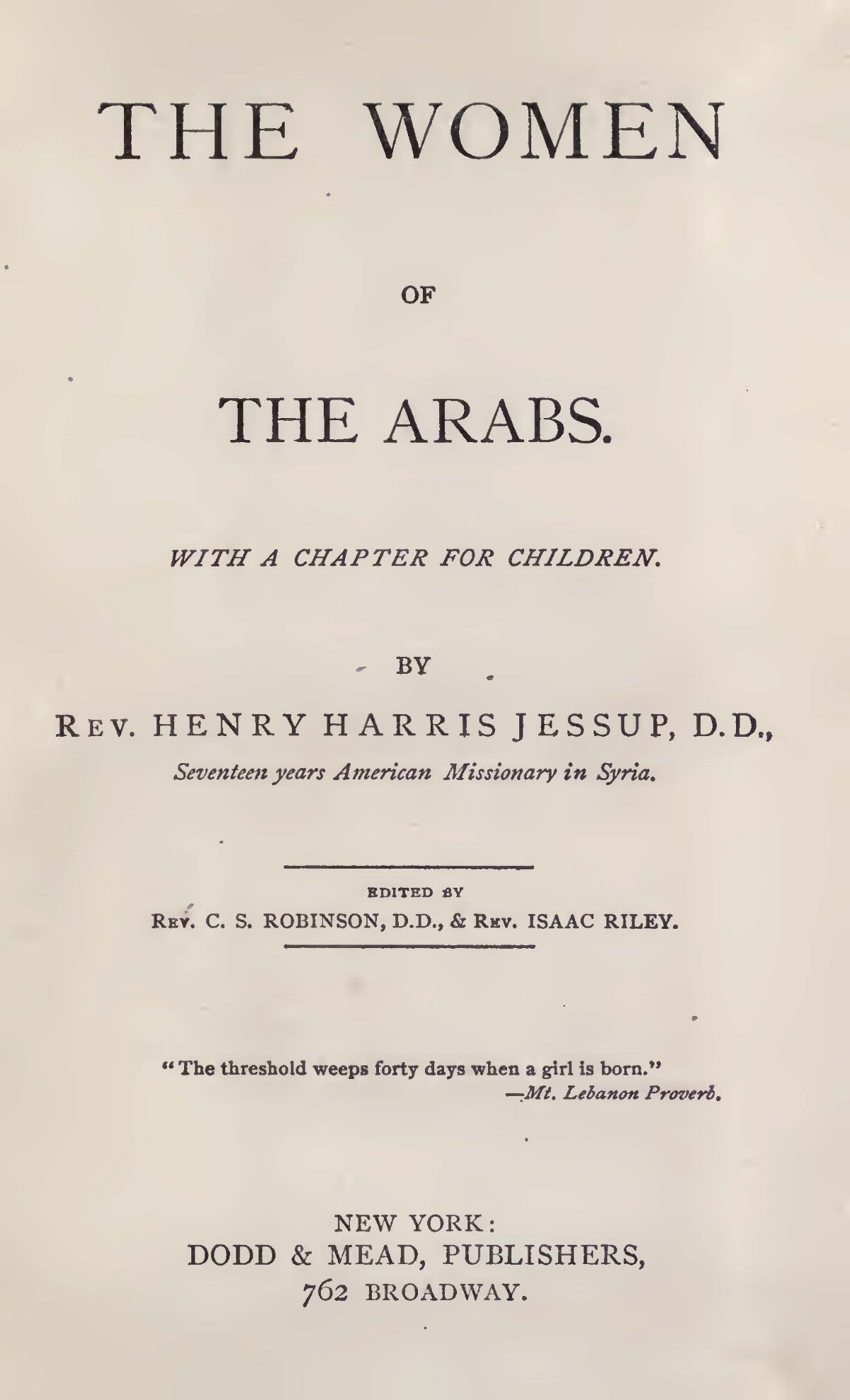 Jessup, Henry Harris, The Women of the Arabs Title Page.jpg