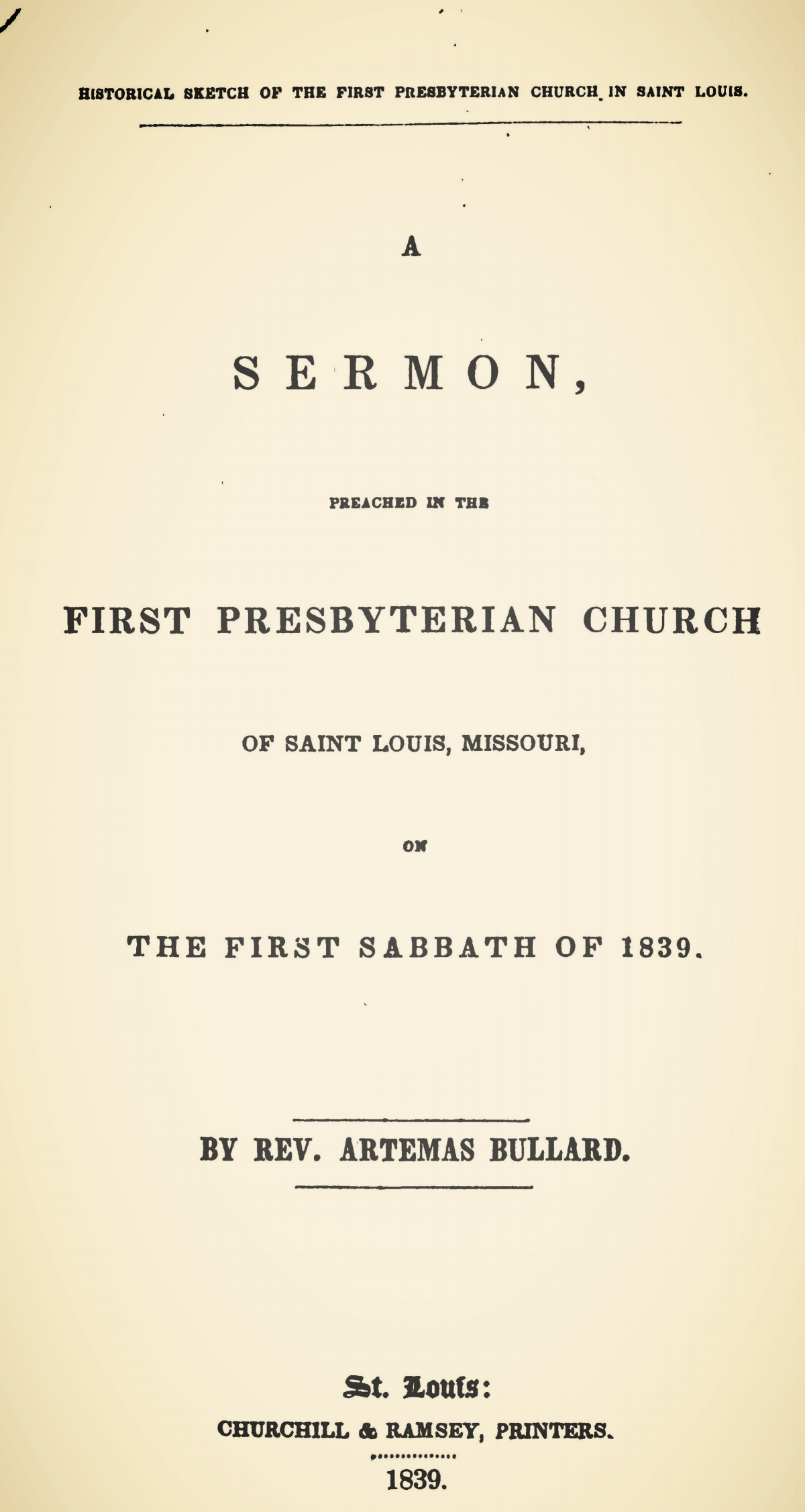 Bullard, Jr., Artemas, Historical Sketch of the First Presbyterian Church in Saint Louis Title Page.jpg