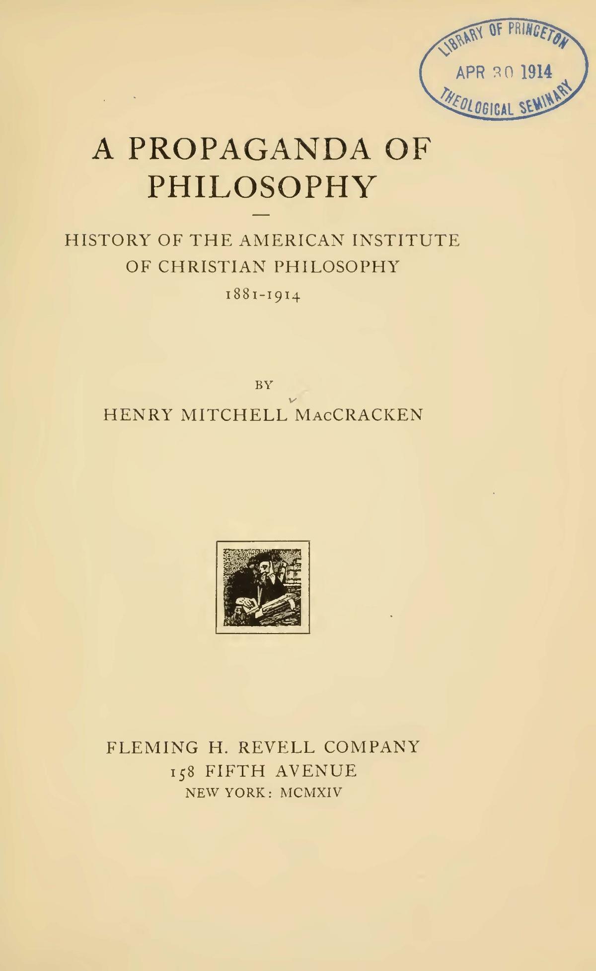 MacCracken, Henry Mitchell, A Propoganda of Philosophy Title Page.jpg