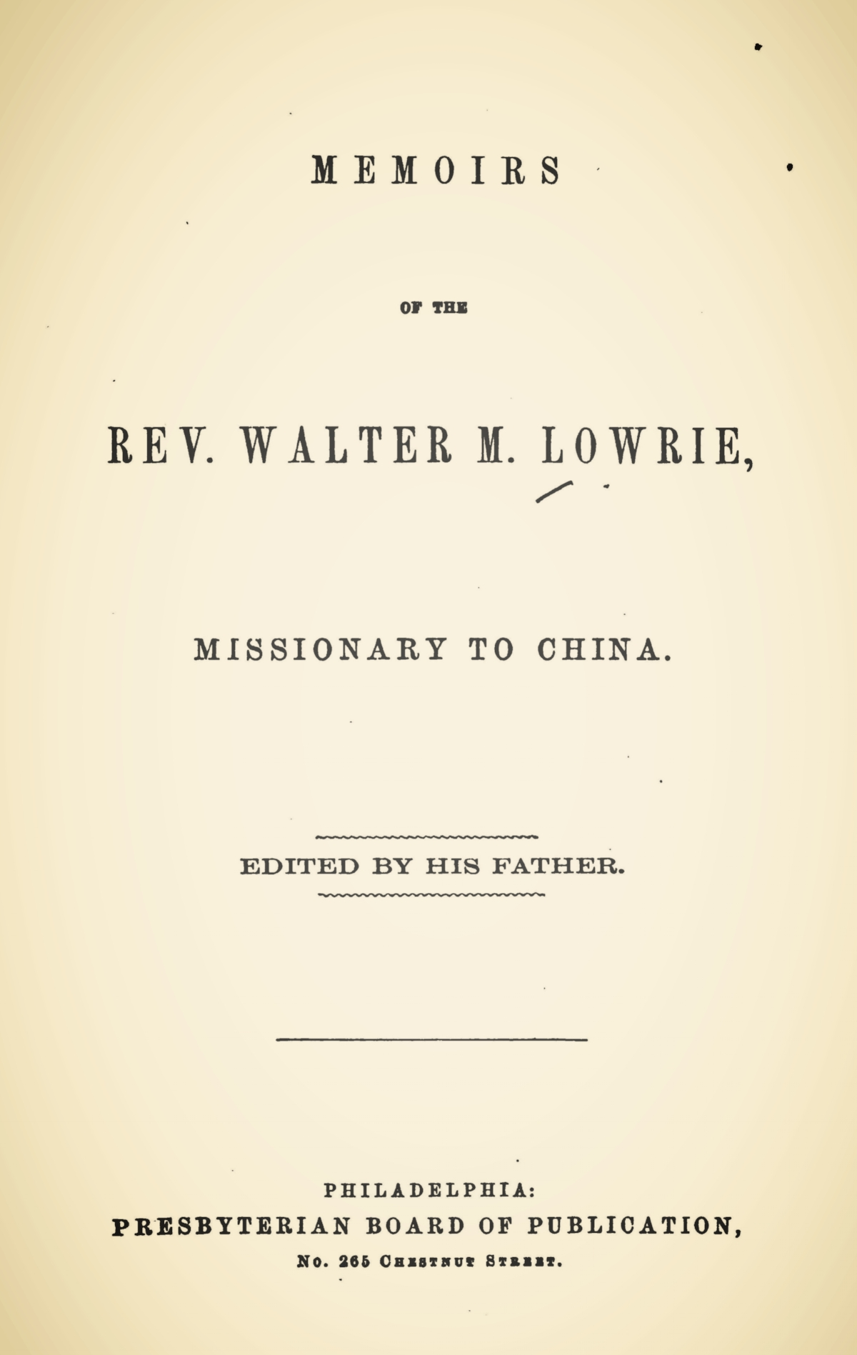 Lowrie, Walter Macon, Memoirs of the Rev. Walter M. Lowrie Title Page.jpg