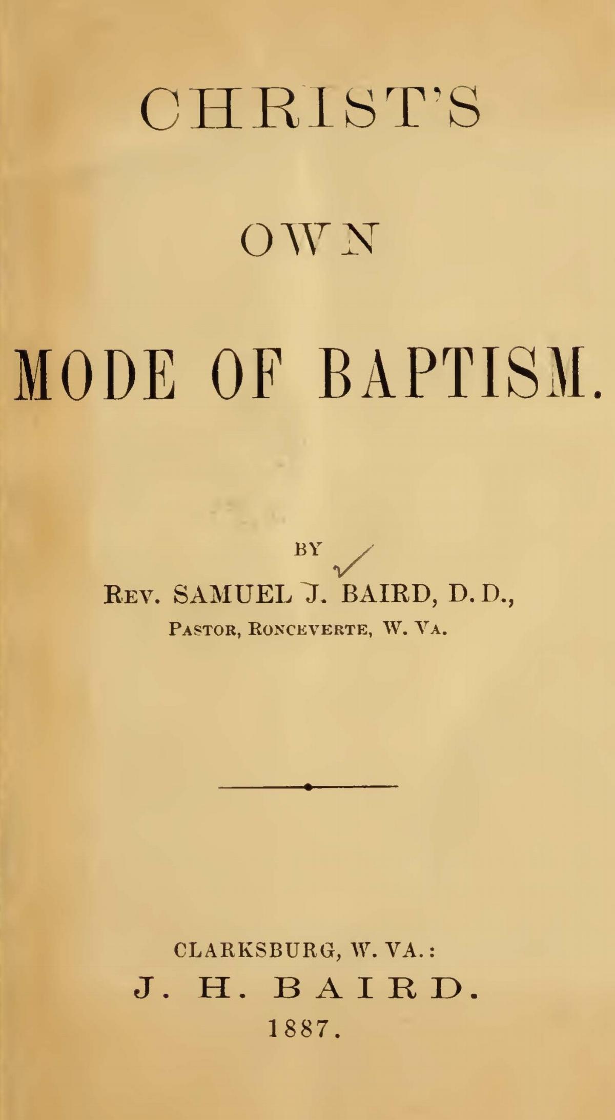 Baird, Samuel John, Christ's Own Mode of Baptism Title Page.jpg