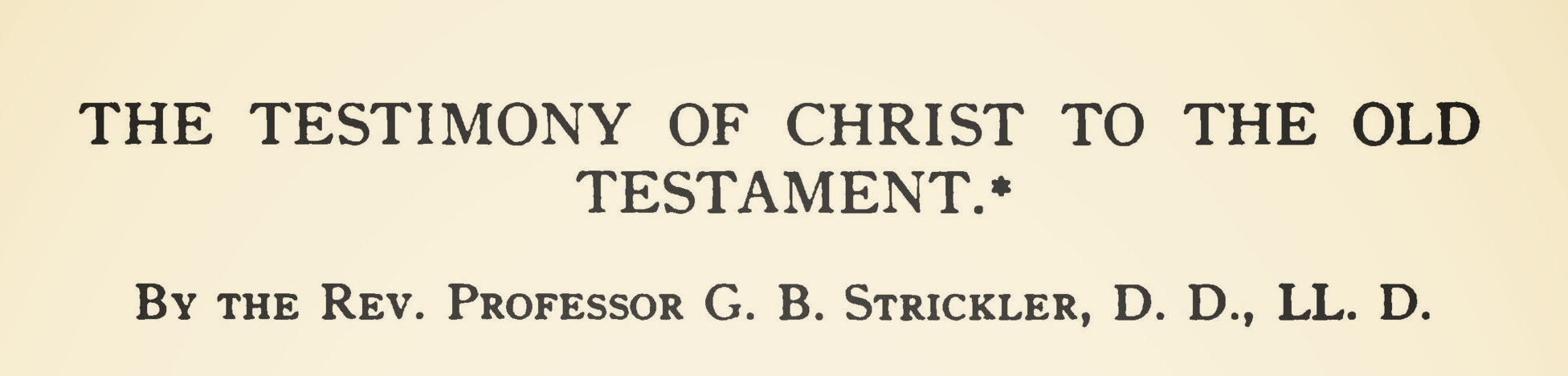 Strickler, Givens Brown, The Testimony of Christ to the Old Testament Title Page.jpg