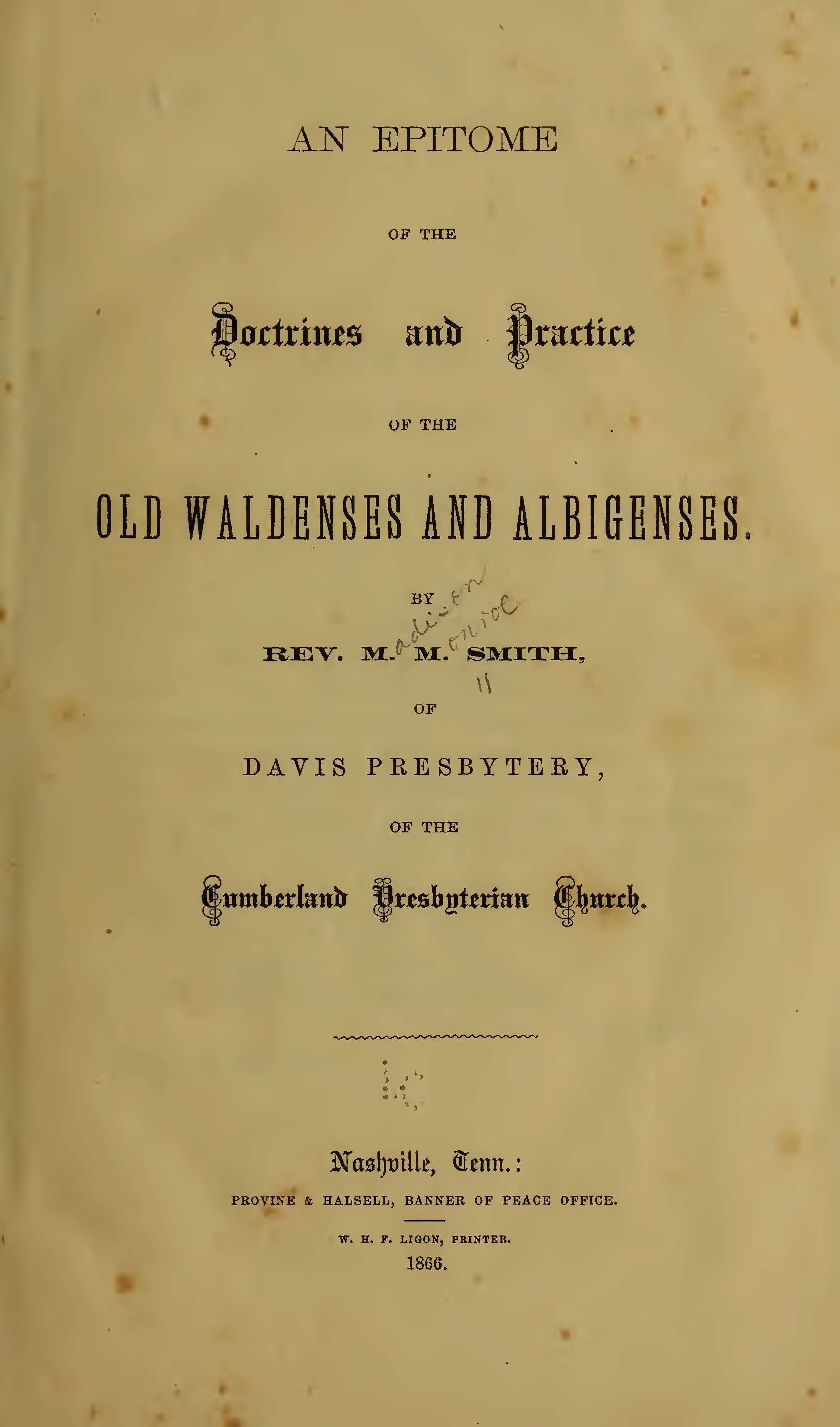 Smith, Madison Monroe, An Epitome of the Doctrine and Practice of the Old Waldenses and Albigenses Title Page.jpg