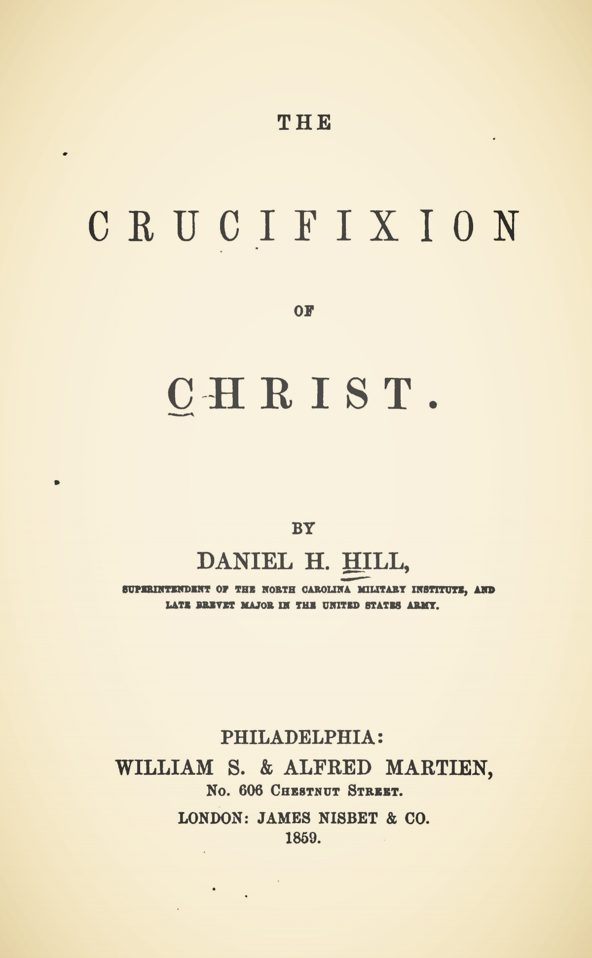 Hill, Daniel Harvey, The Crucifixion of Christ Title Page.jpg