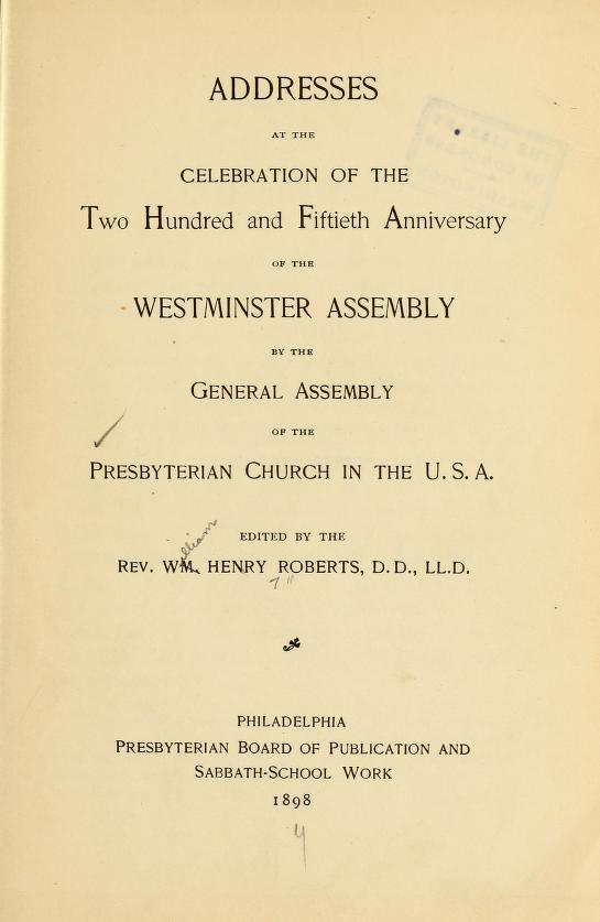 Roberts, Addresses at 250th Celebration of the Westminster Assembly, PCUSA.jpg