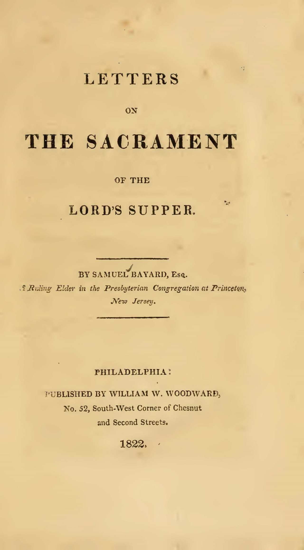 Bayard, Samuel, Letters on the Sacrament of the Lord's Supper Title Page.jpg