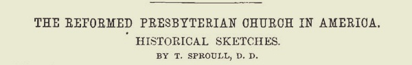 Sproull, Thomas, The Reformed Presbyterian Church in America Historical Sketches Title Page.jpg