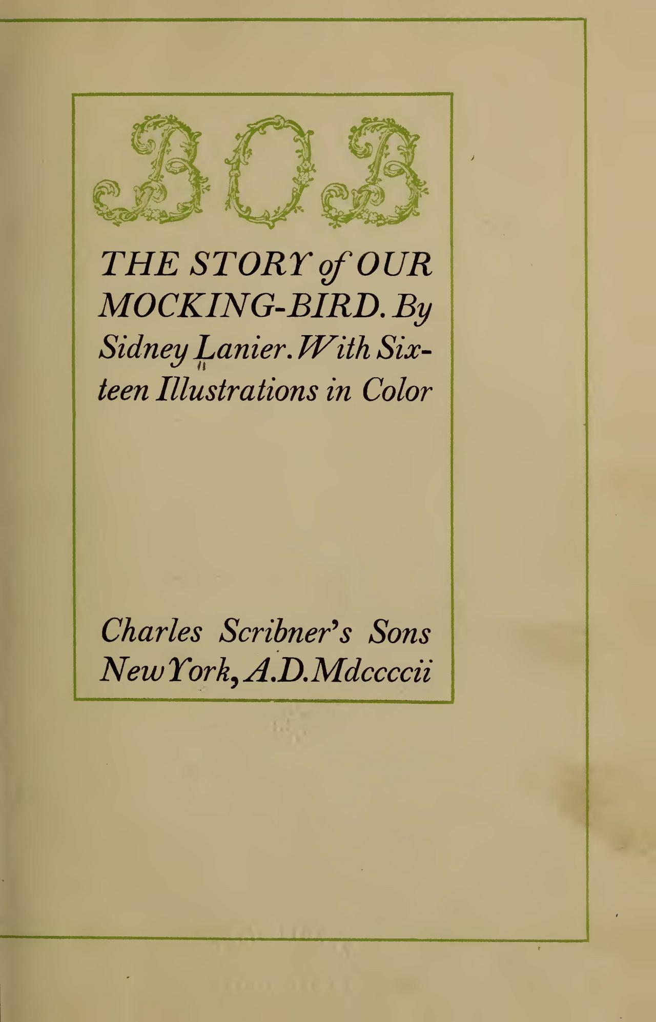 Lanier, Sr., Sidney Clopton, Bob the Story of Our Mocking Bird Title Page.jpg