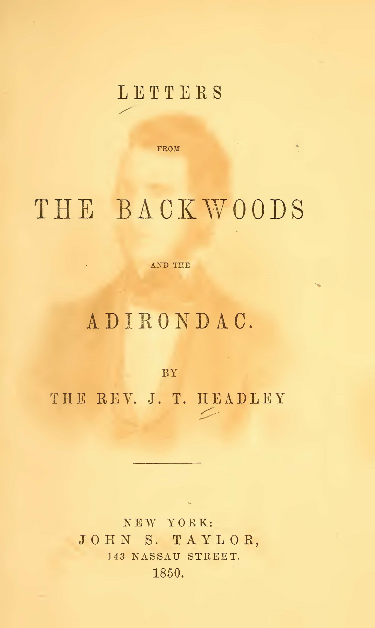 Headley, Joel Tyler, Letters from the Backwoods and the Adirondac Title Page.jpg