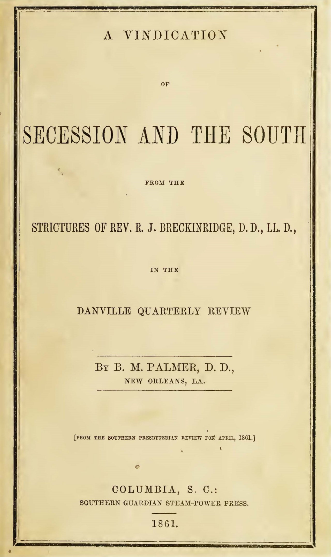 Palmer, Benjamin Morgan, A Vindication of Secession and the South Title Page.jpg