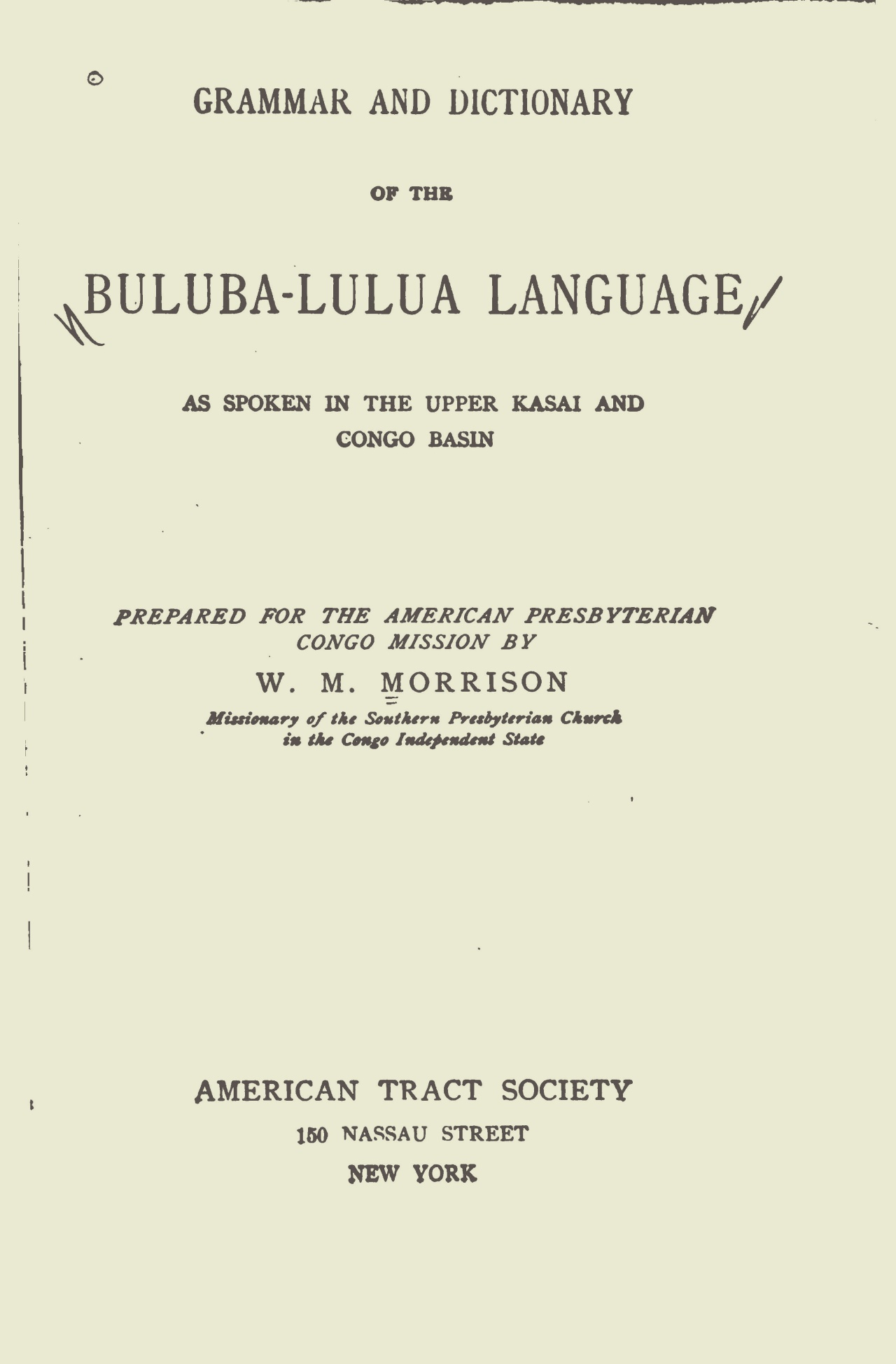 Morrison, William McCutchan, Grammar and Dictionary of the Buluba-Lulua Language Title Page.jpg