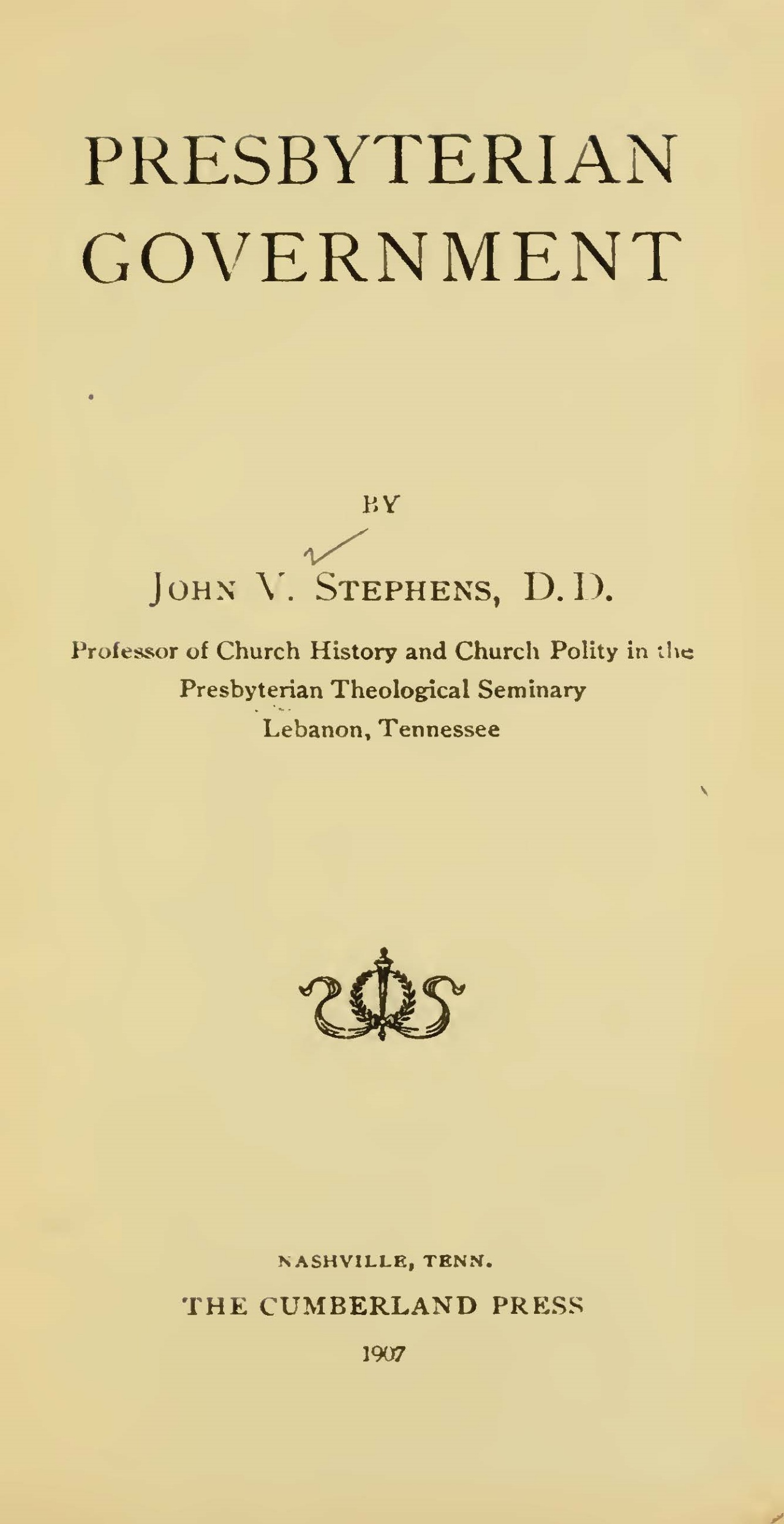 Vant Stephens, Sr., John, Presbyterian Government Title Page.jpg