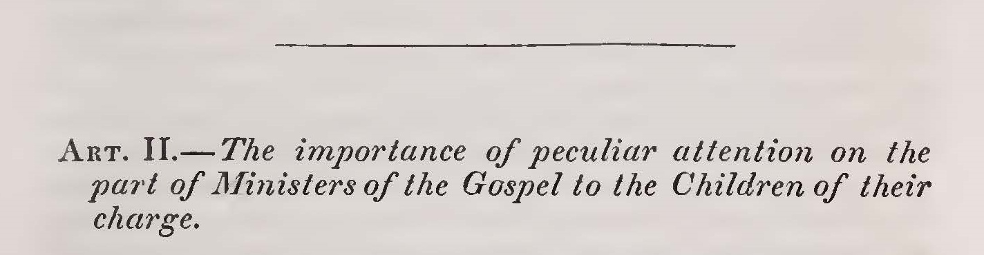 Miller, Samuel, The Importance of Peculiar Attention on the Part of Ministers of the Gospel to the Children of their Charge Title Page.jpg