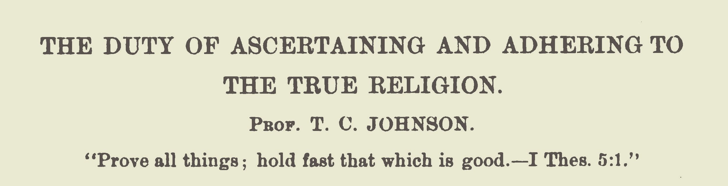 Johnson, Thomas Cary, The Duty of Ascertaining and Adhering to the True Religion Title Page.jpg