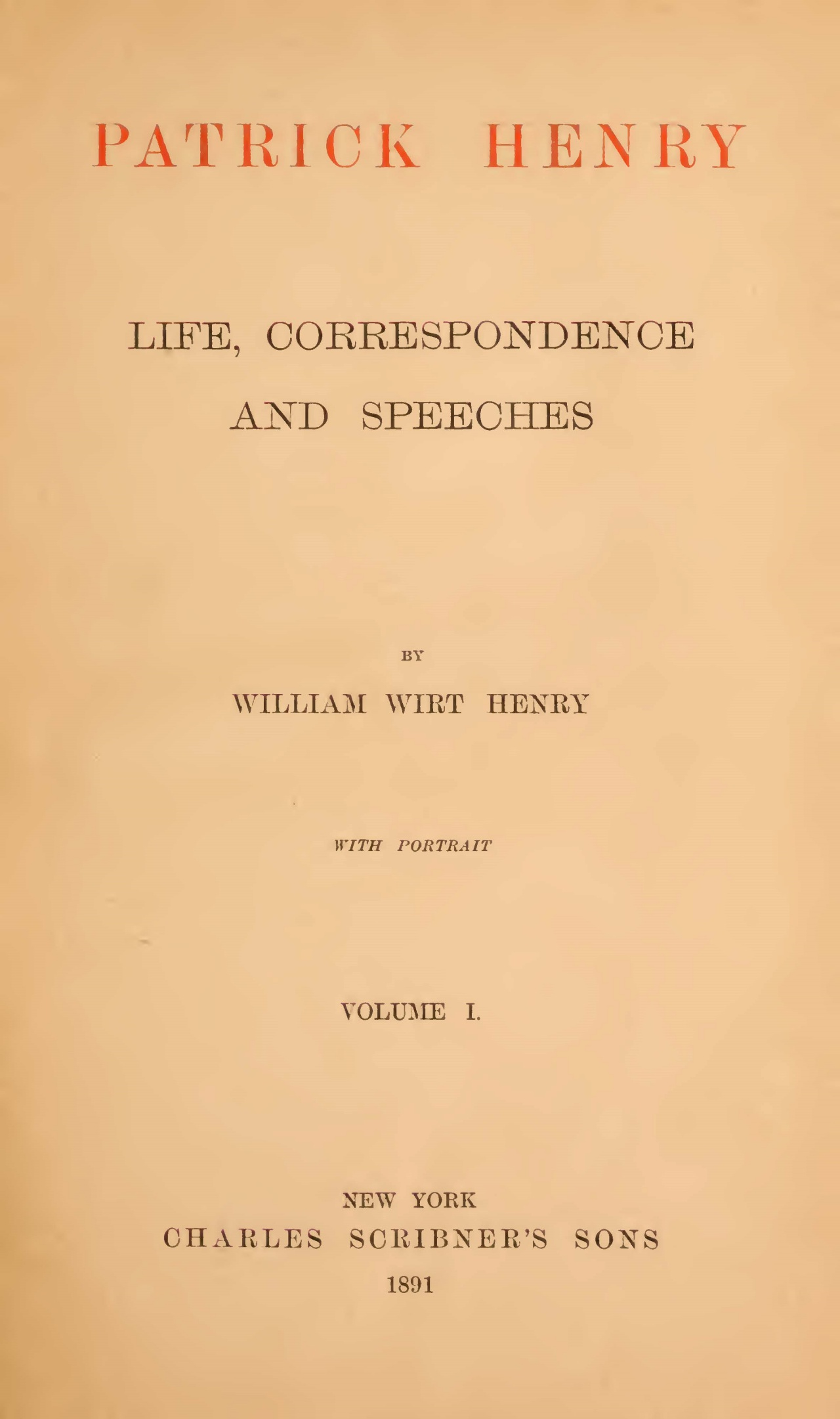 Henry, William Wirt, Patrick Henry Life Correspondence and Speeches, Vol. 1 Title Page.jpg