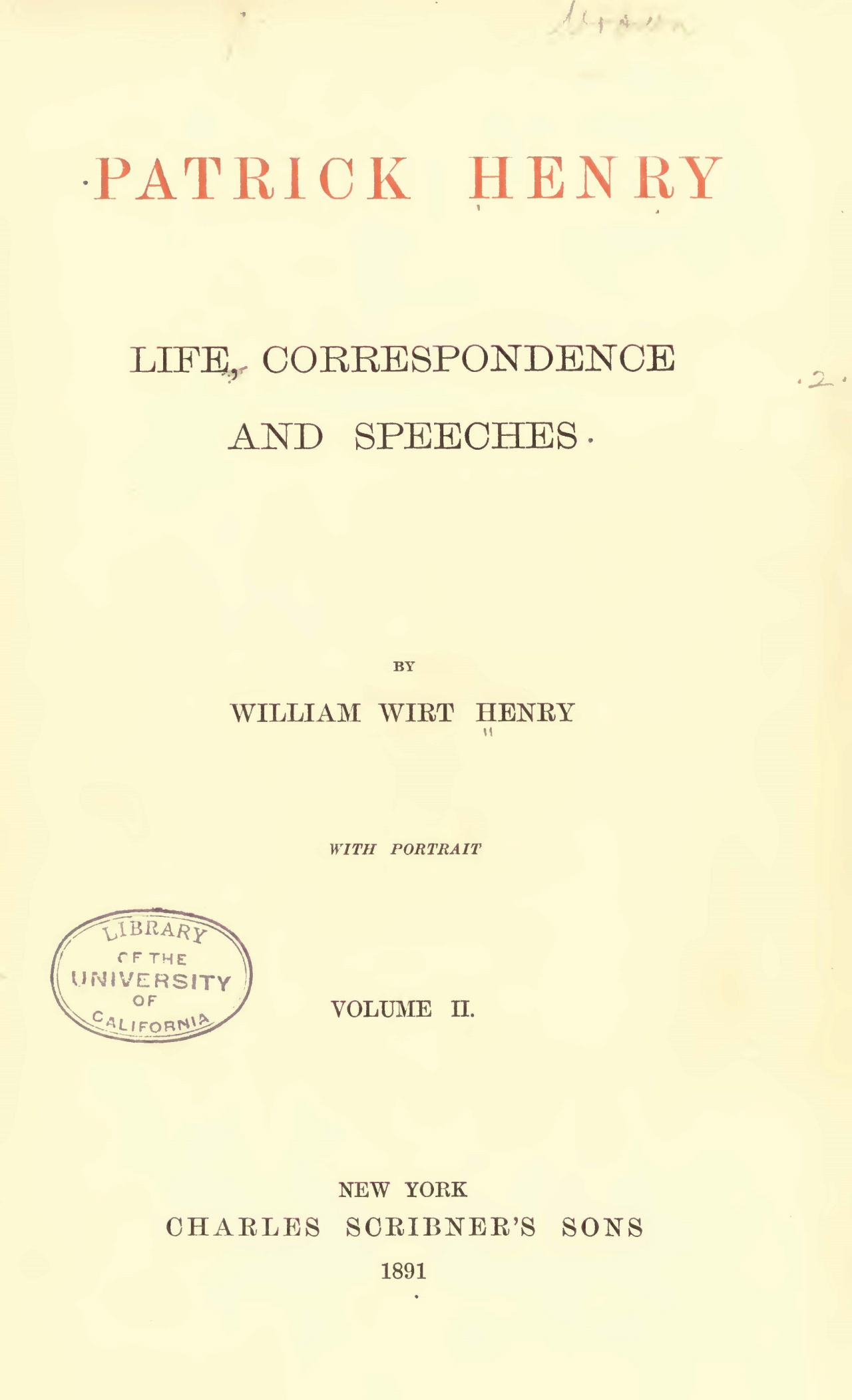 Henry, William Wirt, Patrick Henry Life Correspondence and Speeches, Vol. 2 Title Page.jpg