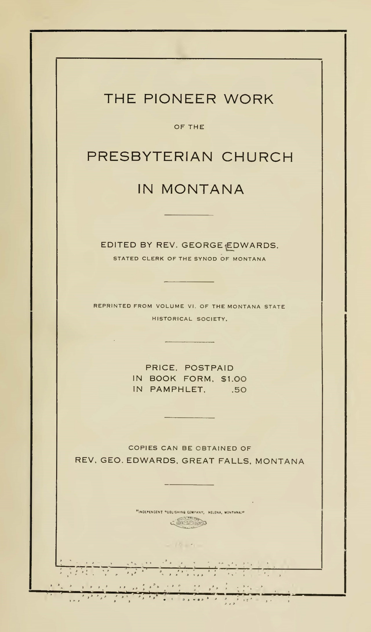 Edwards, George, The Pioneer Work of the Presbyterian Church in Montana Title Page.jpg