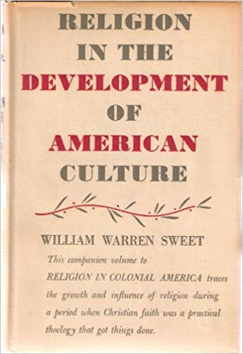 Sweet, Religion in Development of American Culture.jpg