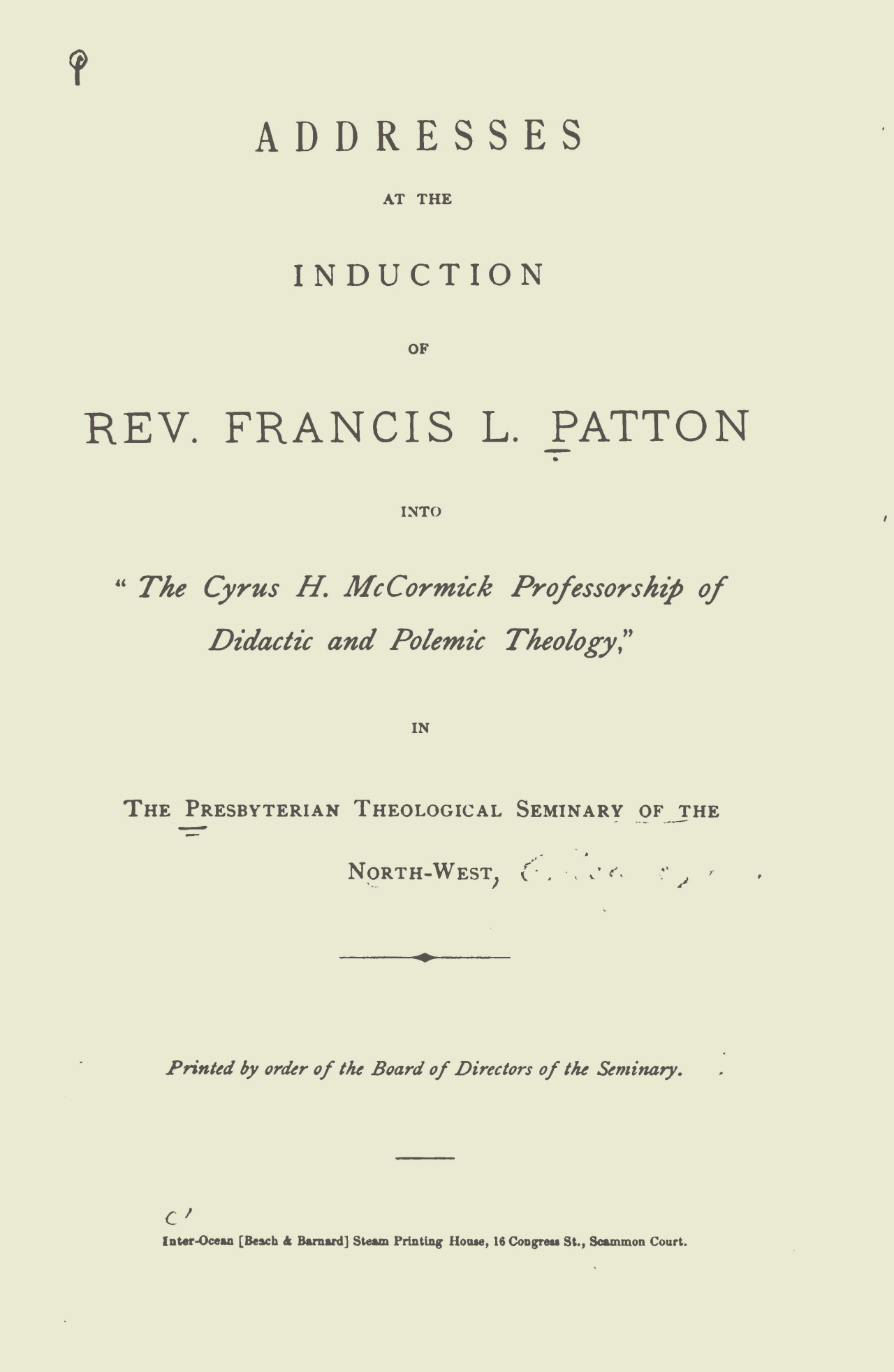 Patton, Francis Landey, Addresses at the Induction of Rev. Francis L. Patton Title Page.jpg