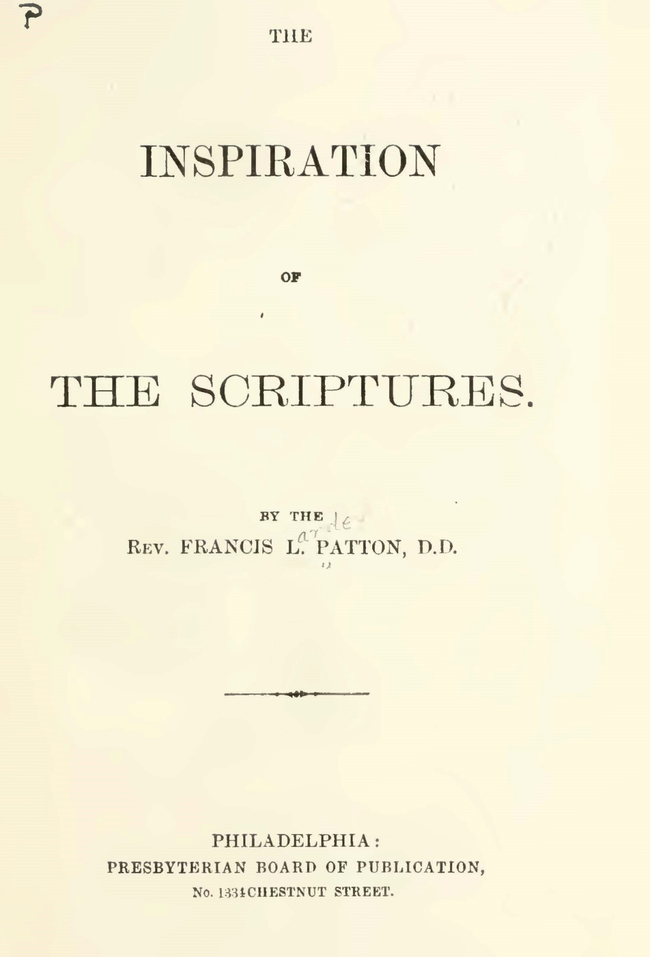Patton, Francis Landey, The Inspiration of the Scriptures Title Page.jpg