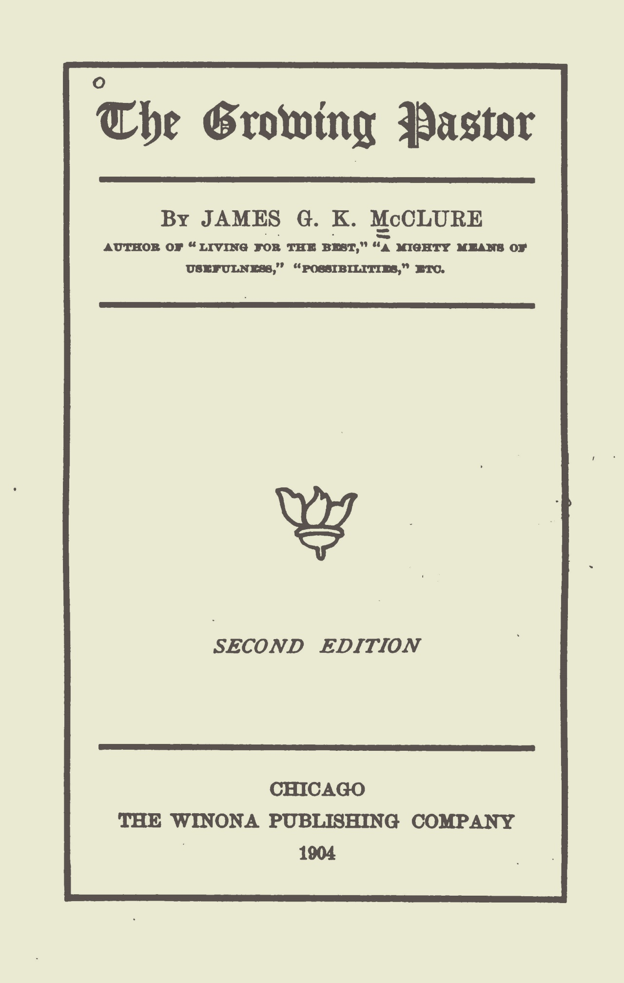 McClure, Sr., James Gore King, The Growing Pastor Title Page.jpg