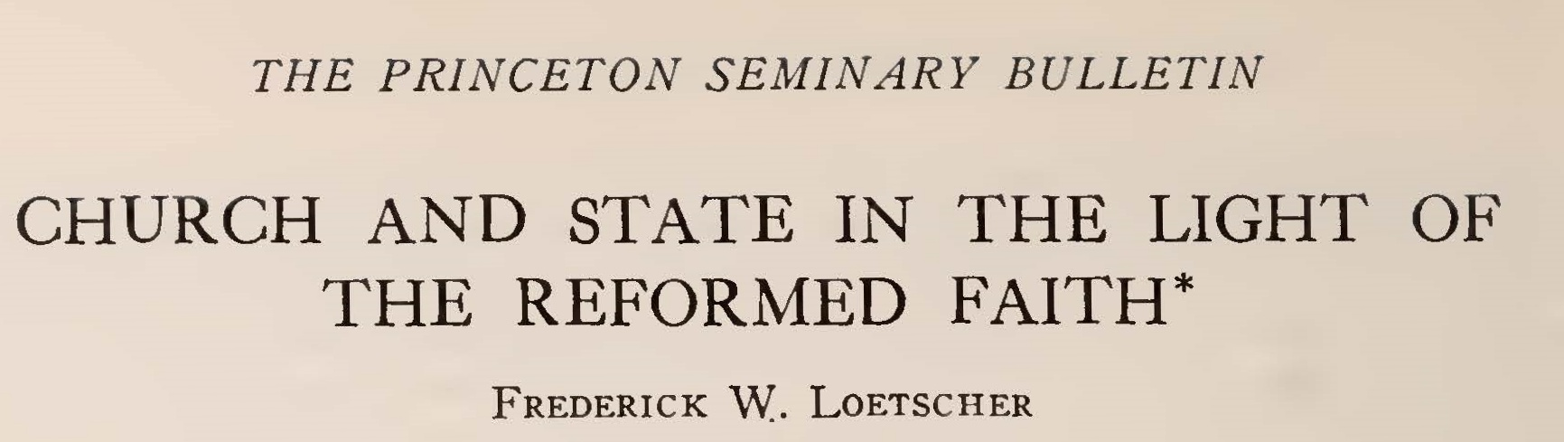 Loetscher, Frederick William, Church and State in the Light of the Reformed Faith Title Page.jpg