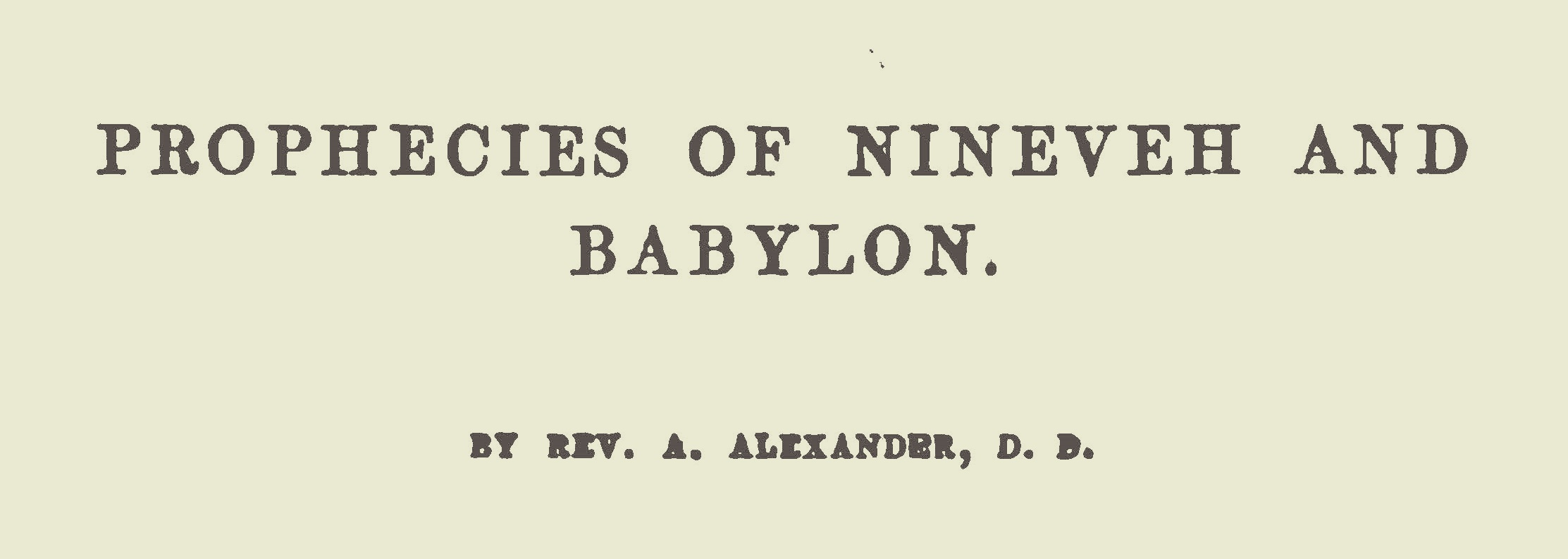 Alexander, Archibald, Prophecies of Ninevah and Babylon Title Page.jpg