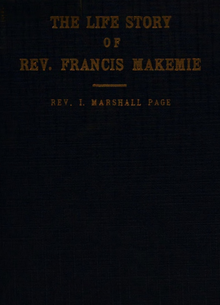 Page, Isaac Marshall, The Life Story of Rev. Francis Makemie.jpg