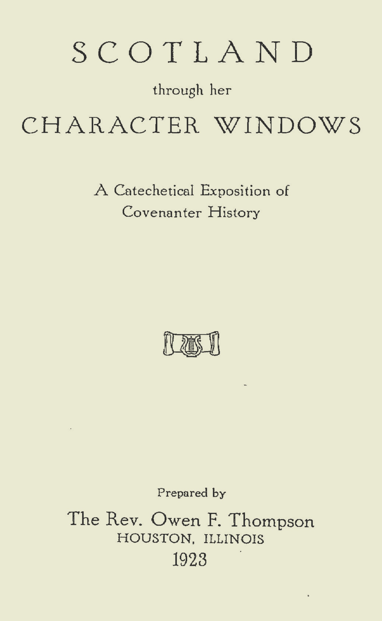 Thompson, Owen Foster, Scotland Through Her Character Windows Title Page.jpg