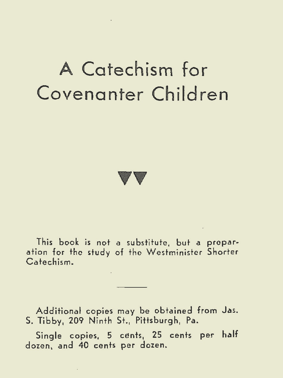 Coleman, James Melville, A Catechism for Covenanter Children Title Page.jpg