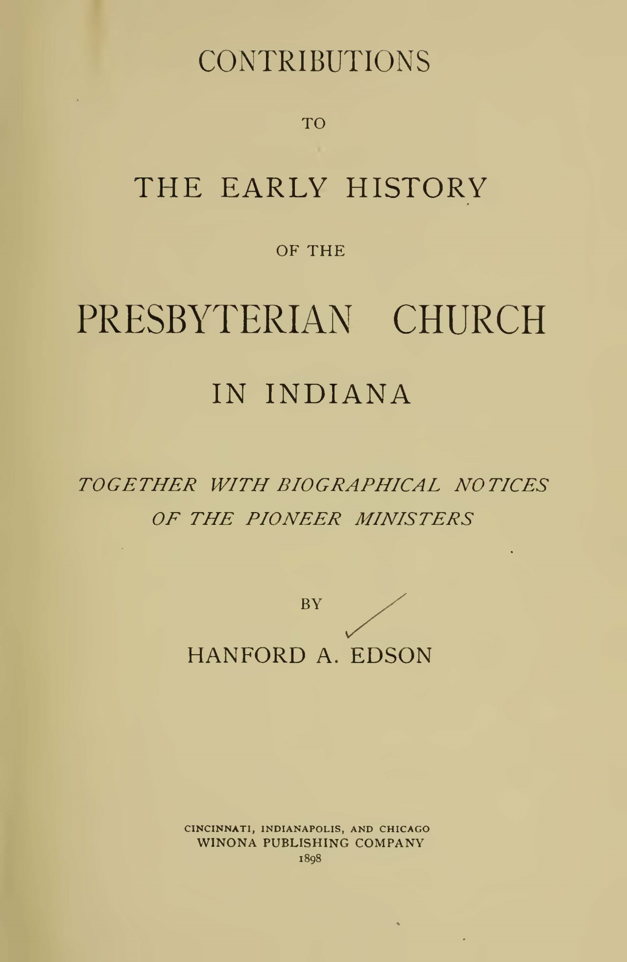 Edson, Hanford Abram, Contributions to the Early History of the Presbyterian Church in Indiana Title Page.jpg