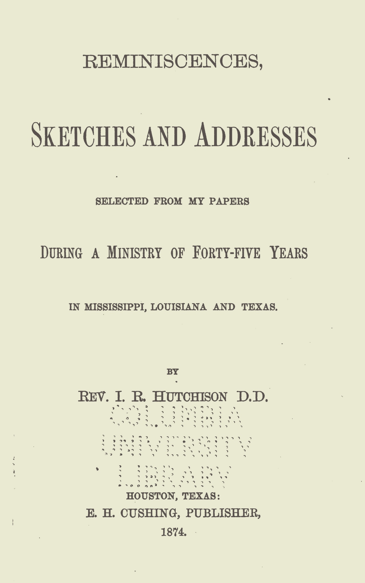 Hutchison, John Russell, Reminiscences, Sketches and Addresses Title Page.jpg