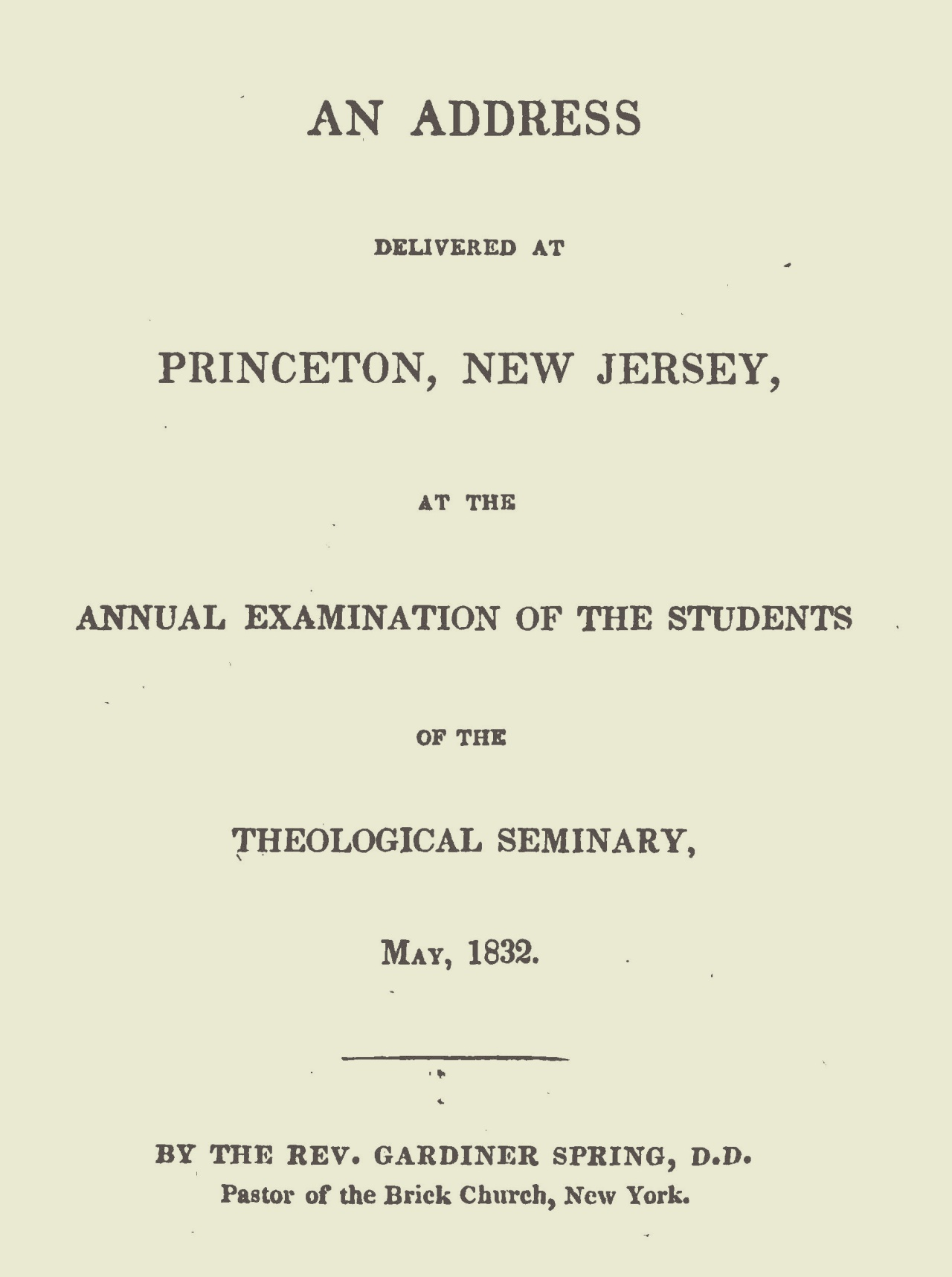 Spring, Gardiner, An Address Delivered at Princeton, New Jersey Title Page.jpg