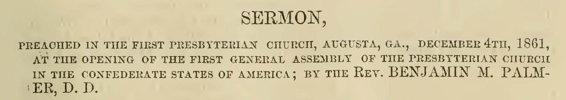 Palmer, Benjamin Morgan, Opening Sermon Presbyterian Church CSA Title Page.jpg