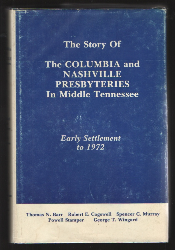 Barr, Thomas, The Story of The Columbia and Nashville Presbyteries.jpg