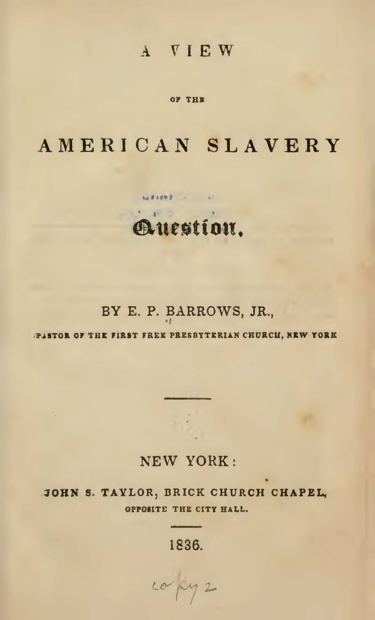 Barrows, Elijah Porter, A View of the American Slavery Question Title Page.jpg
