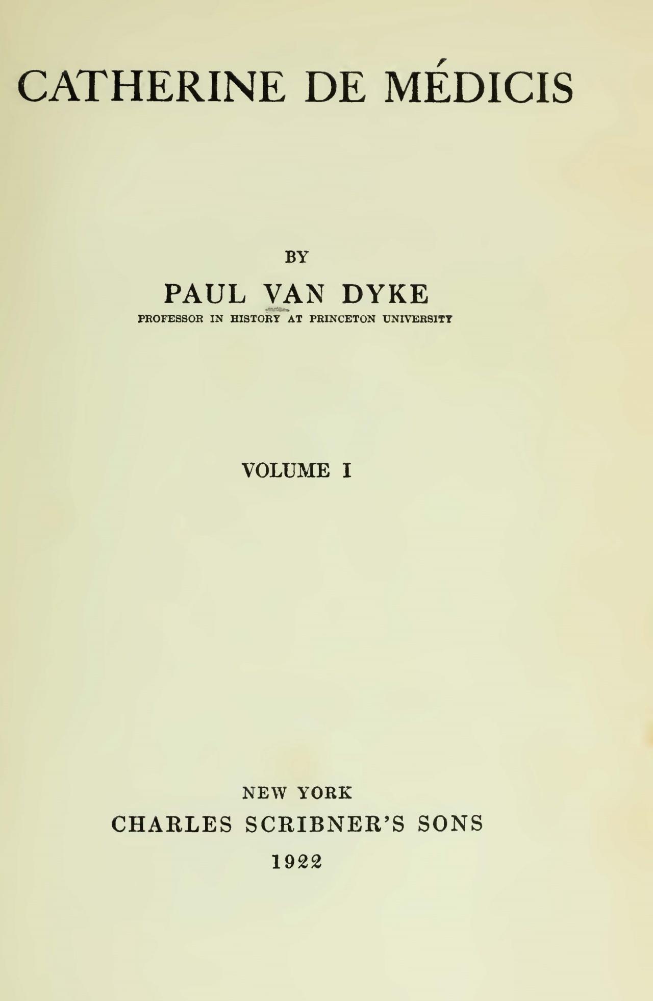 Van Dyke, Paul, Catherine de Medicis, Vol. 1 Title Page.jpg