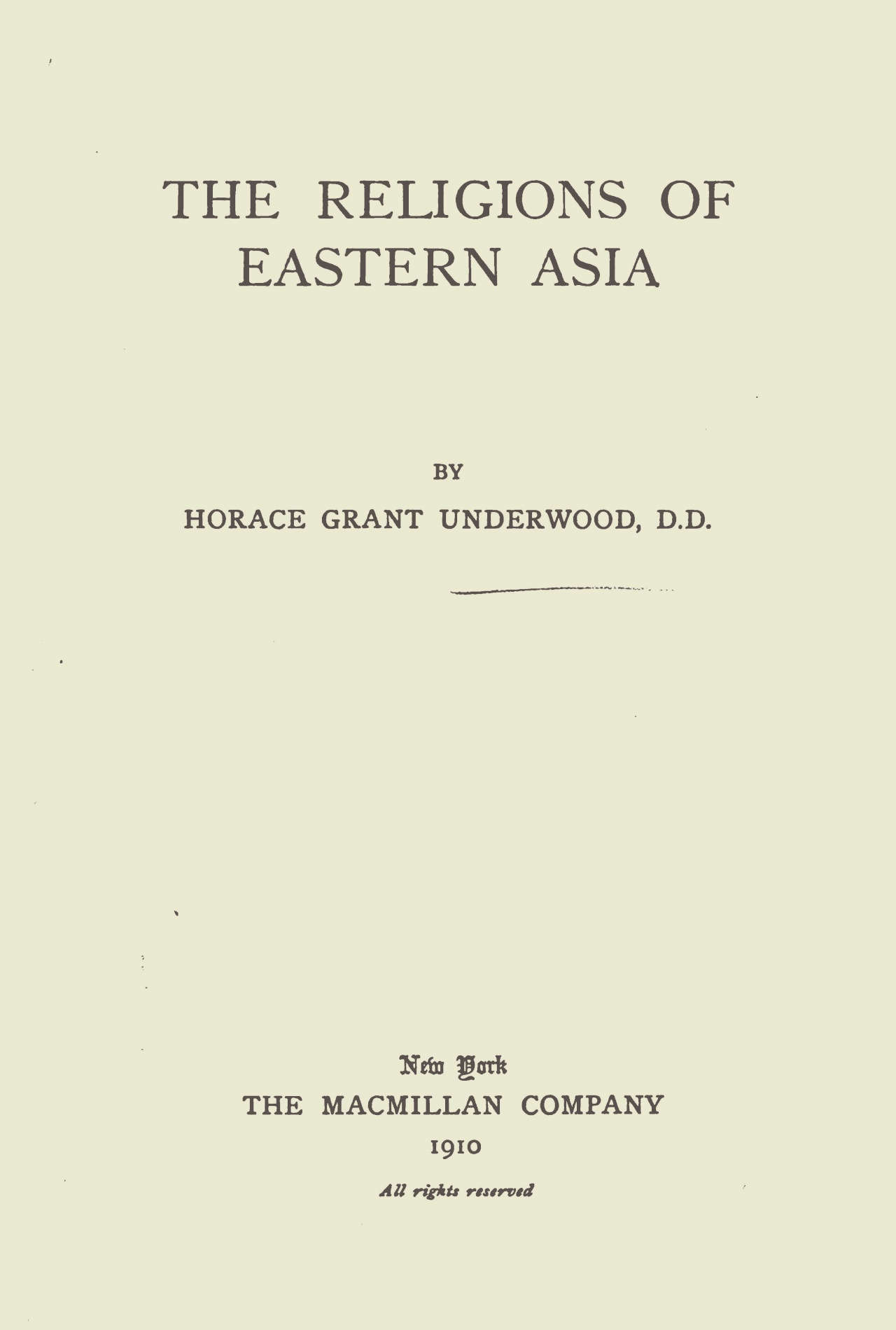 Underwood, Horace Grant, The Religions of Eastern Asia Title Page.jpg
