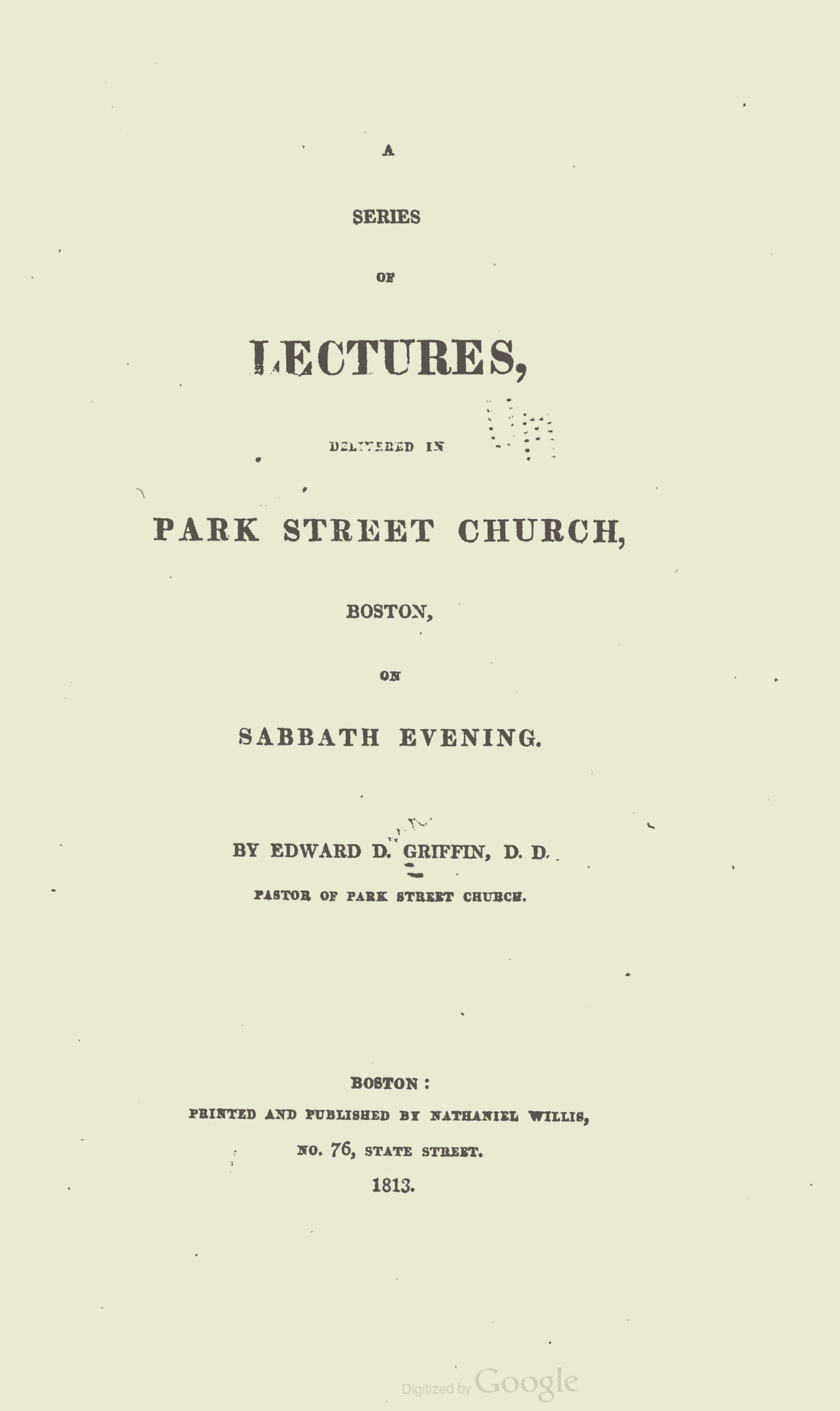 Griffin, Edward Dorr, Lectures Delivered in Park Street Church, Boston Title Page.jpg