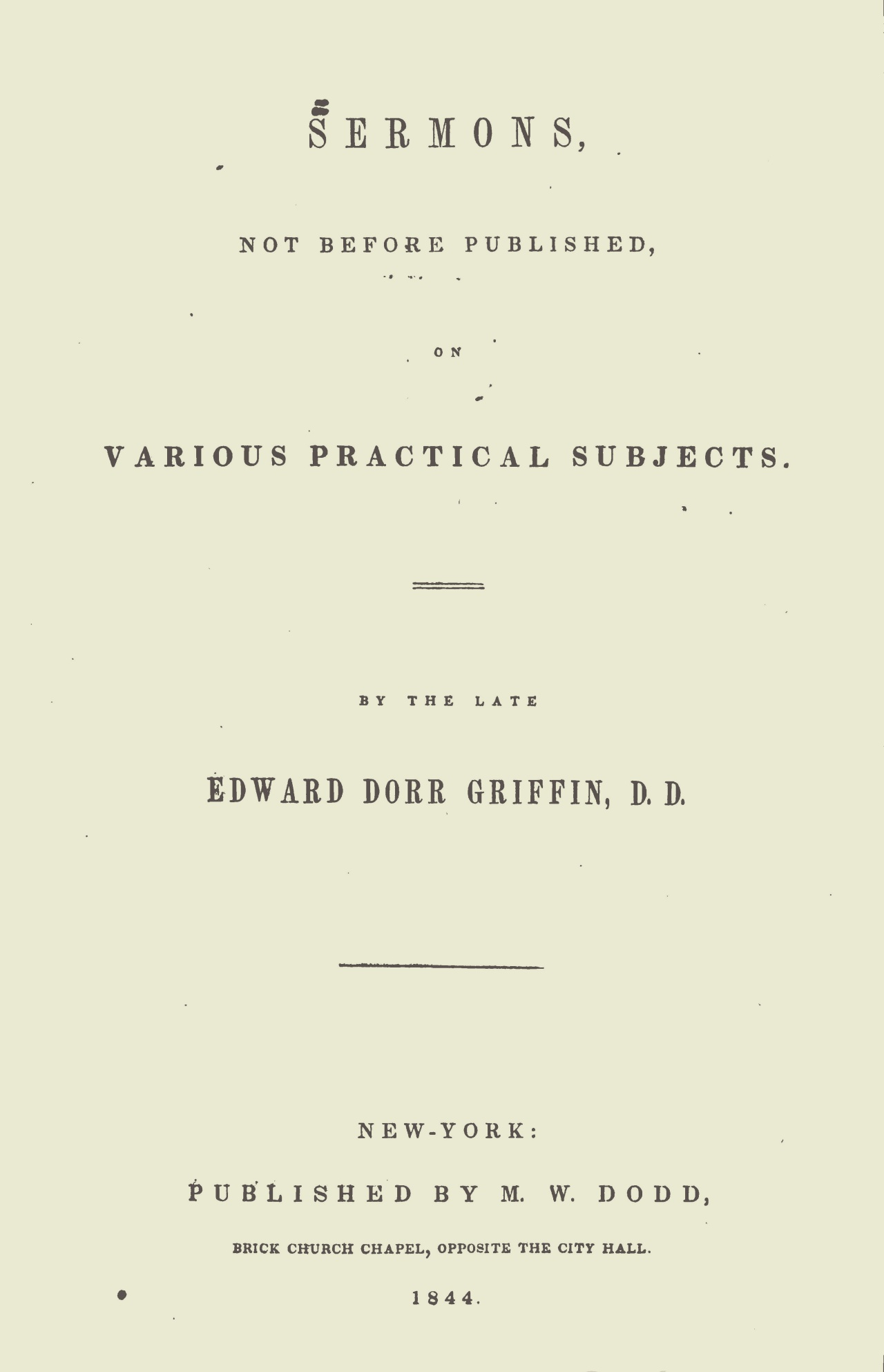 Griffin, Edward Dorr, Sixty Sermons on Practical Subjects Title Page.jpg