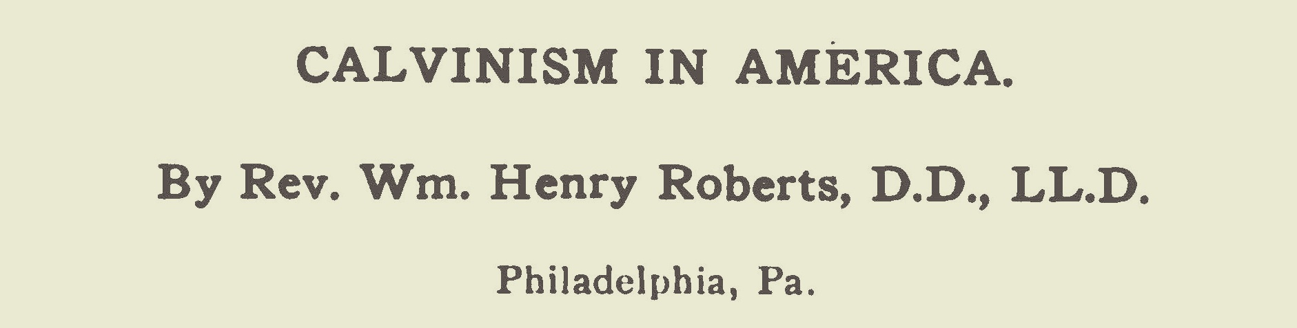 Roberts, William Henry, Calvin's Influence on America Title Page.jpg