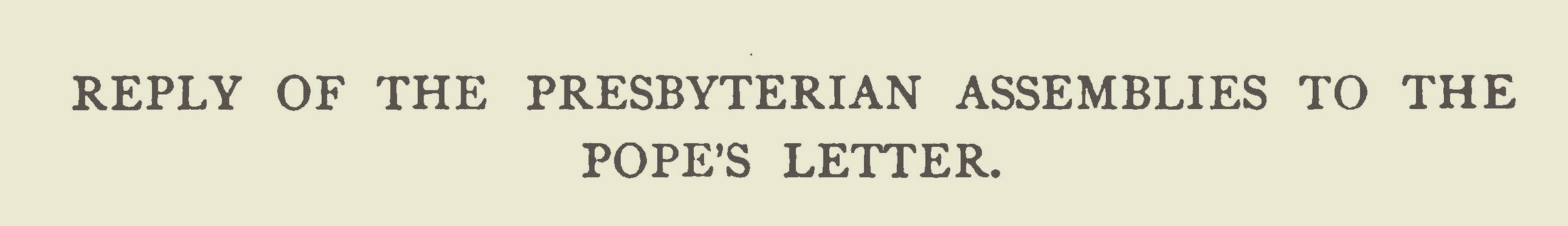 This letter was signed by Moderators of the General Assembly Presbyterian Church M.W. Jacobus and P.H. Fowler, but was authored by Charles Hodge.