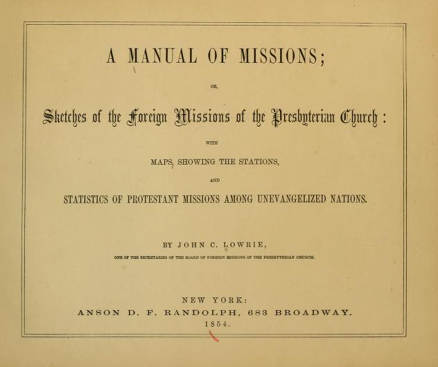 Lowrie, Manual of Missions, Sketches of Foreign Missions.jpg