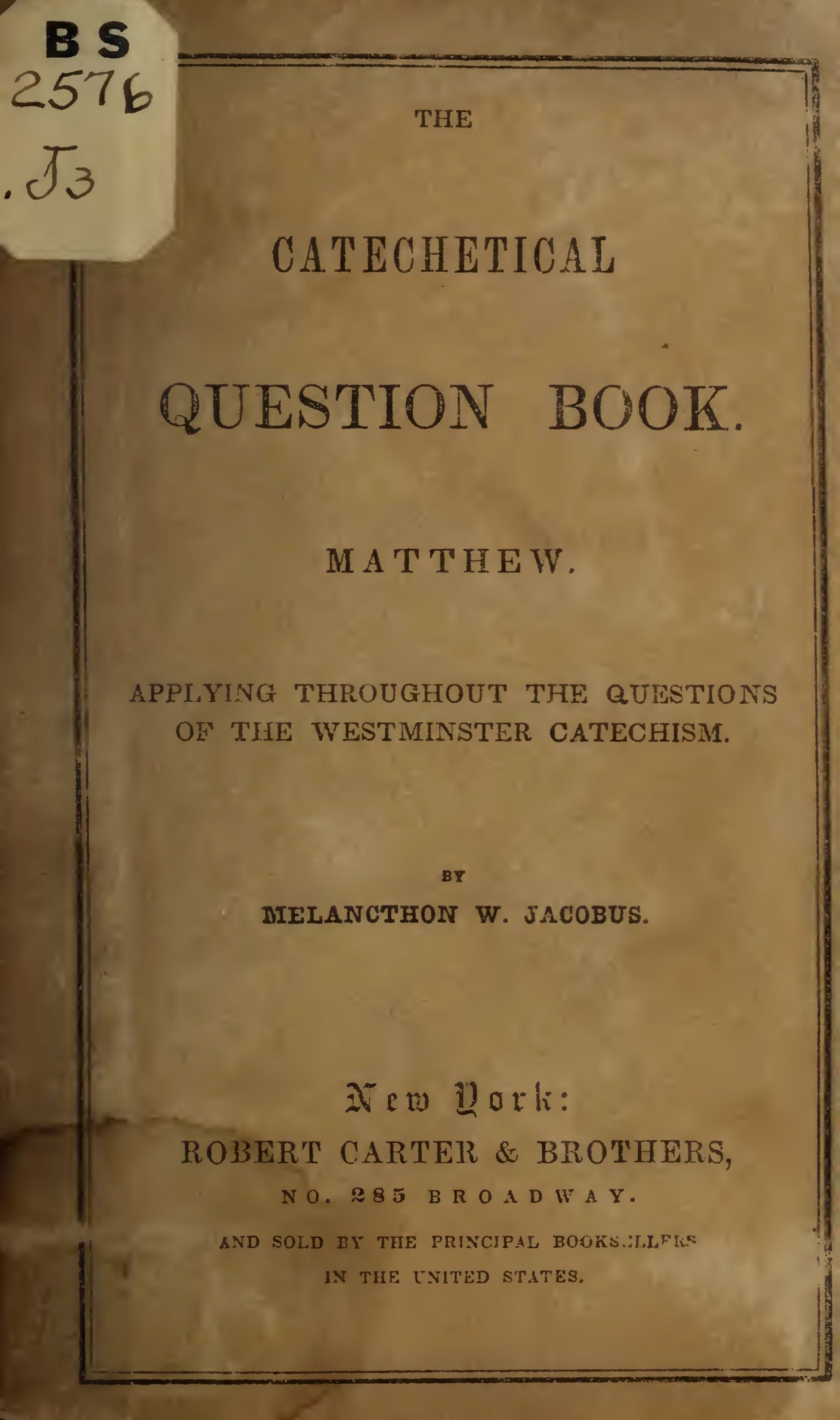 Jacobus, Sr., Melancthon Williams, The Catechetical Question Book, Matthew Title Page.jpg