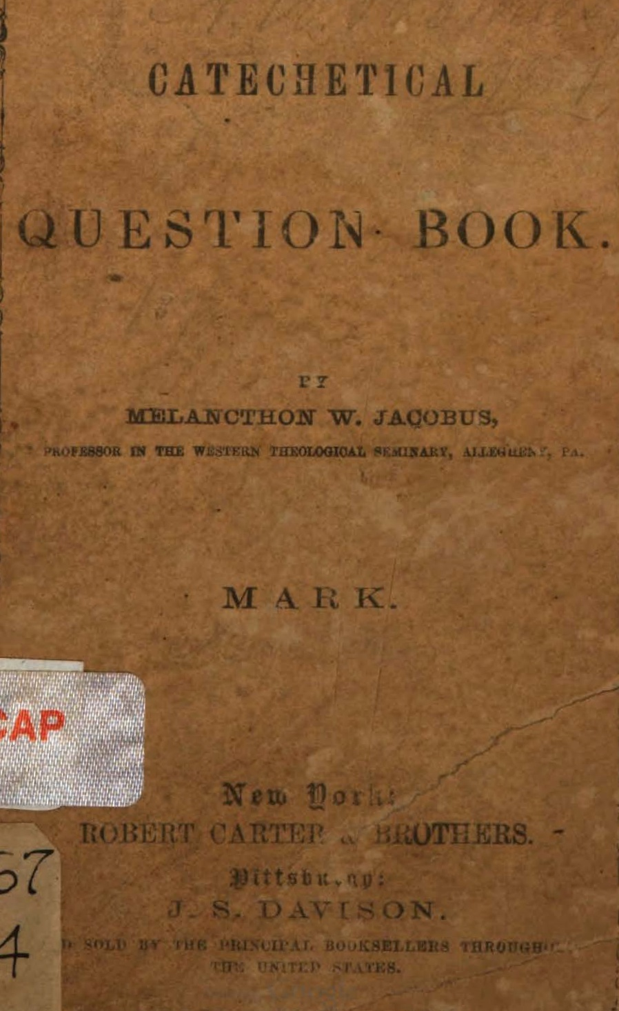Jacobus, Sr., Melancthon Williams, The Catechetical Question Book, Mark Title Page.jpg